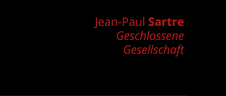 Jean-Paul Sartre - Geschlossene Gesellschaft (2017)
